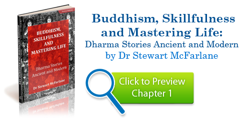 Buddhism, Skillfulness and Mastering Life: Dharma Stories Ancient and Modern