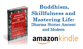 Buddhism, Skillfulness and Mastering Life